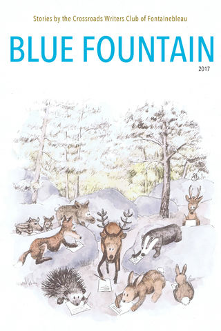 Blue Fountain: Short stories by the Crossroads Writers Club of Fontainebleau